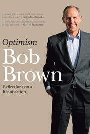 Optimism - Reflections on a life of action ebook by Brown,Bob