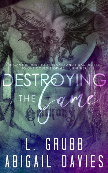 Destroying the Game ebook by L. Grubb,Abigail Davies
