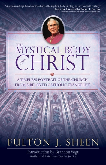 The Mystical Body of Christ ebook by Fulton J. Sheen
