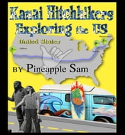 Kauai Hitchhikers Exploring the US ebook by Pineapple Sam