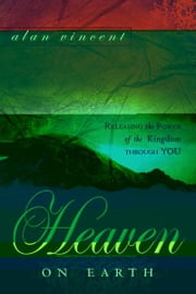 Heaven on Earth ebook by Alan Vincent