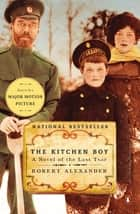 The Kitchen Boy ebook by Robert Alexander
