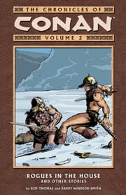 Chronicles of Conan Volume 2: Rogues in the House and Other Stories ebook by Roy Thomas