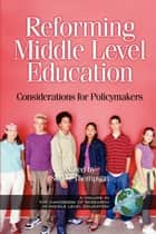 Reforming Middle Level Education ebook by Sue C. Thompson,Vincent A. Anfara