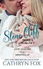 Stone Cliff Series: Love Lessons and Wrapped Up ebook by Cathryn Fox