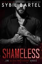 Shameless - The Alpha Bodyguard Series, #8 ebook by Sybil Bartel