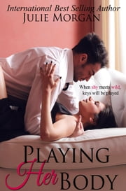 Playing Her Body - Southern Roots series, #6 ebook by Julie Morgan