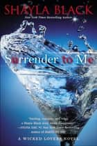 Surrender to Me ebook by