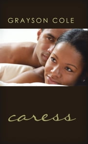 Caress ebook by Grayson Cole
