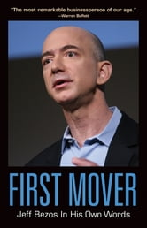 First Mover Jeff Bezos In His Own Words Ebook By 9781572848139