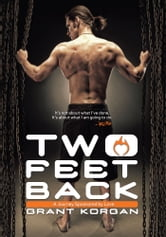 Two Feet Back - A Journey Sponsored by Love ebook by Grant Korgan