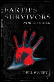 Earth's Survivors: World Order ebook by Dell Sweet