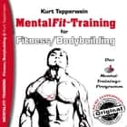Mental-Fit-Training für Fitness und Bodybuilding audiobook by