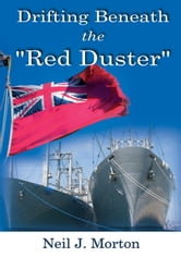 Drifting Beneath the Red Duster ebook by Neil J. Morton