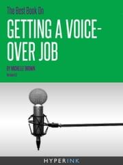 The Best Book On Getting A Voice-Over Job ebook by Michelle Brown