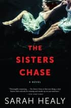 The Sisters Chase ebook by Sarah Healy