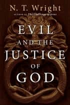 Evil and the Justice of God ebook by N. T. Wright