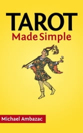 Tarot Made Simple ebook by Michael Ambazac