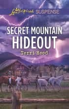 Secret Mountain Hideout ebook by Terri Reed