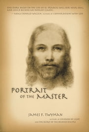 The Portrait of the Master ebook by James Twyman,Gregg Braden