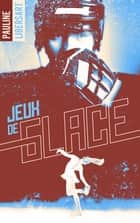 Jeux de glace eBook by