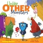 Unlike Other Monsters ebook by Audrey Vernick, Colin Jack