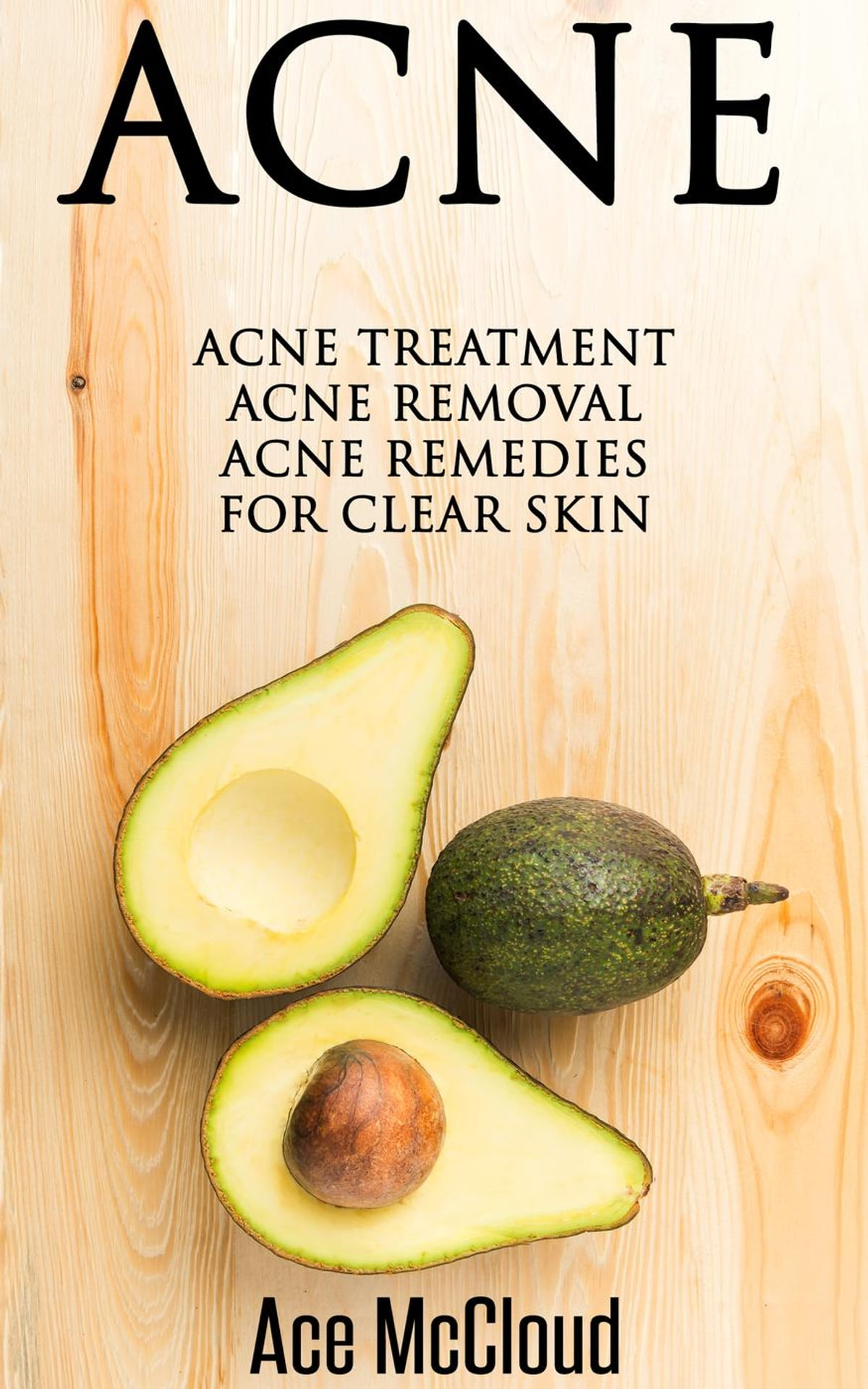 Acne: Acne Treatment: Acne Removal: Acne Remedies For Clear Skin eBook by Ace McCloud - 9781386937876 - Rakuten Kobo Acne: Acne Treatment: Acne Removal: Acne Remedies For Clear Skin ebook by Ace McCloud - Rakuten Kobo - 웹