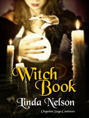 Witch Book (Orgarlan Saga: Book 2) ebook by Linda Nelson
