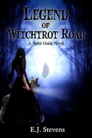Legend of Witchtrot Road ebook by E.J. Stevens
