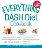 The Everything DASH Diet Cookbook ebook by Christy Ellingsworth