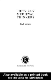 Fifty Key Medieval Thinkers ebook by Evans, G. R.