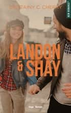 Landon & Shay - tome 1 ebook by Brittainy c. Cherry, Robyn stella Bligh