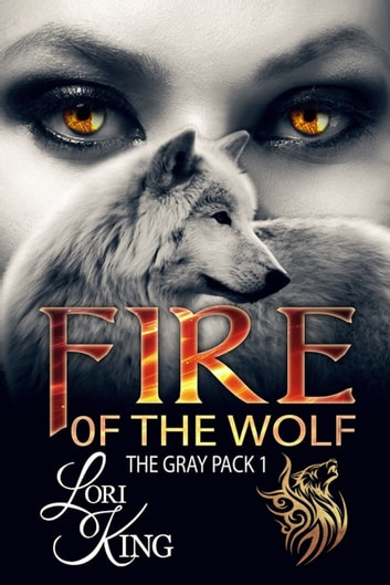 Fire of the Wolf ebook by Lori King