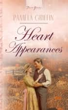 Heart Appearances 電子書 by Pamela Griffin