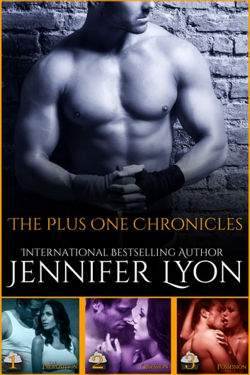 The Plus One Chronicles Boxed Set - The Complete Collection: The Proposition, Possession and Obsession ebook by Jennifer Lyon
