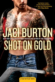 Shot on Gold ebook by Jaci Burton