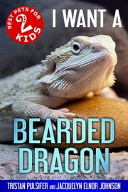 I Want A Bearded Dragon