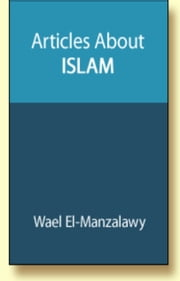 Articles About Islam ebook by Wael El-Manzalawy