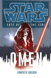Omen: Star Wars Legends (Fate of the Jedi) ebook by Christie Golden