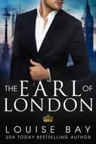 The Earl of London 電子書 by Louise Bay