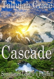 Cascade - Stories of Starsdale, #3 ebook by Tallulah Grace
