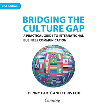 Bridging the Culture Gap - A Practical Guide to International Business Communication audiobook by Penny Carté,Chris Fox