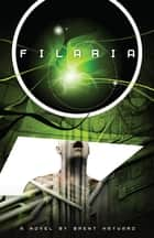 Filaria ebook by Brent Hayward