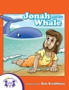 Jonah And The Whale ebook by Kim Mitzo Thompson, Karen Mitzo Hilderbrand, Jackie Binder,...