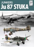 The Junkers Ju87 Stuka ebook by Neil  Robinson, Martin Derry