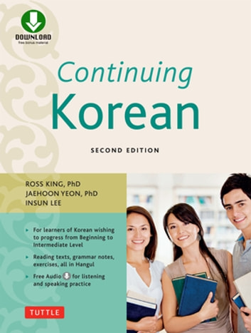 Continuing Korean - Second Edition (Includes Downloadable Audio) ebook by Ross King,Insun Lee,Jaehoon Yeon Ph.D.