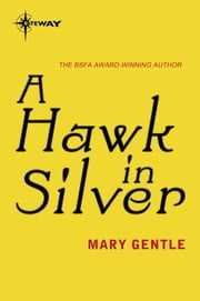 A Hawk in Silver ebook by Mary Gentle