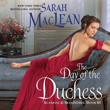 The Day of the Duchess - Scandal & Scoundrel, Book III audiobook by Sarah MacLean