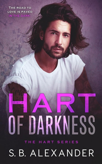 Hart of Darkness - The Hart Series, #1 ebook by S.B. Alexander