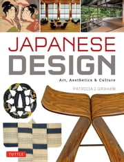 Japanese Design - Art, Aesthetics & Culture ebook by Patricia J. Graham
